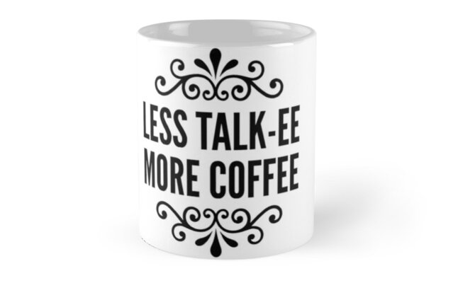 Less Talk-ee More Coffee by Ms-Believer