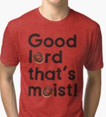 Good Lord That's Moist - Miranda Hart [Unofficial] Tri-blend T-Shirt