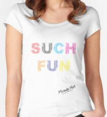 Such Fun! - Miranda Hart [Unofficial] Women's Fitted Scoop T-Shirt