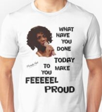 What Have You Done Today To Make You Feel Proud - Miranda Hart [Unofficial] T-Shirt