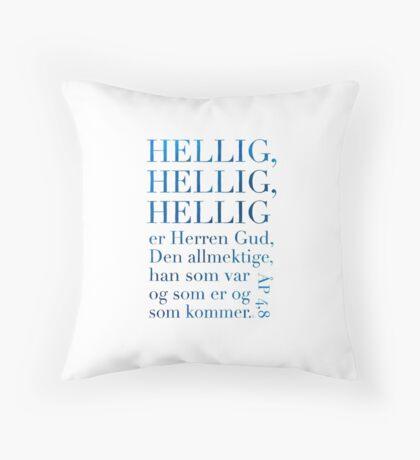 Hellig, hellig, hellig Throw Pillow