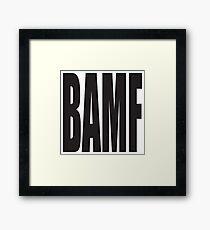 BAMF Framed Print