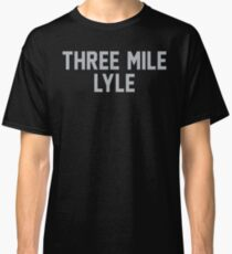 Three Mile Lyle (LA) Classic T-Shirt