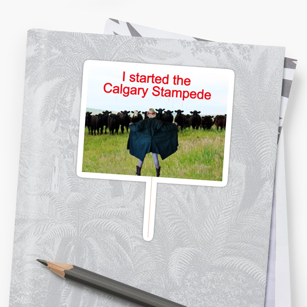 T- I Started The Calgary Stampede by Al Bourassa