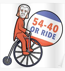 54-40 or Ride (James K. Polk) Poster