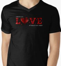 Above All, Love is What You Need T-Shirt
