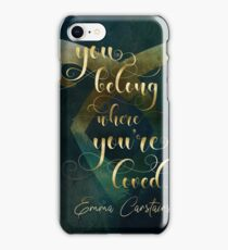 You belong where you're loved. Emma Carstairs iPhone Case/Skin