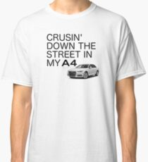 Crusin' Down The Street In My A4 Classic T-Shirt
