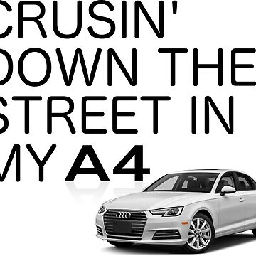 Crusin' Down The Street In My A4 by PokeCanada