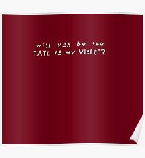 Will you be the Tate to my Violet? Poster