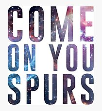Come On You Spurs N17 Photographic Print