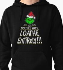 Grinch, Double Hate Loathe Entirely Pullover Hoodie
