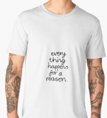 Everything Happens For A Reason Men's Premium T-Shirt