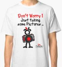 Red - The New Guy - Don't Worry ! Just taking some pictures .. Classic T-Shirt
