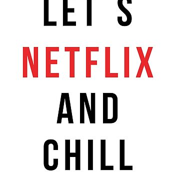 Let´s Netflix and Chill by Sopheric