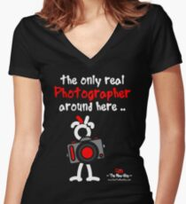 Red - The New Guy - The only real Photographer around here ..  Women's Fitted V-Neck T-Shirt