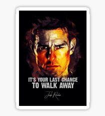 Last Chance To Walk Away - Jack Reacher Sticker
