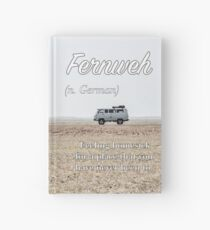 Fernweh (untranslatable word) homesick for a place that you have never been to Hardcover Journal