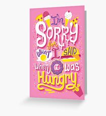 I was hungry Greeting Card