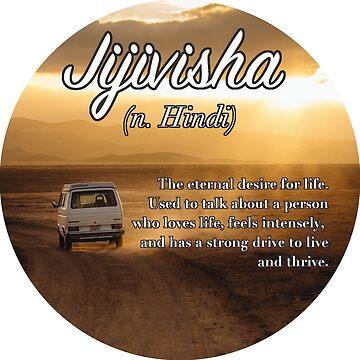 Jijivisha (untranslatable word) the strong, eternal desire to live (YOLO) by welltraveled