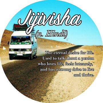 Jijivisha (untranslatable word) lust for life (vanlife) by welltraveled