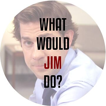 What would Jim do? by Mangobarbecue