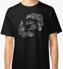 Listen...no. (White Line Version) Classic T-Shirt