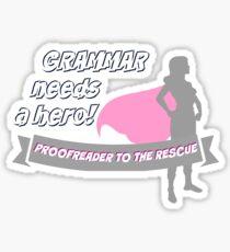 Grammar needs a hero - proofreader to the rescue Sticker