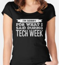 im sorry for what i said during tech week Women's Fitted Scoop T-Shirt