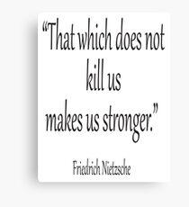 "DEATH, kill, Friedrich, Nietzsche, Strong, Strength, ""That which does not kill us makes us stronger."" Black on White Canvas Print"