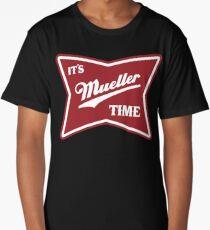it's mueller time Long T-Shirt