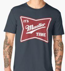 it's mueller time Men's Premium T-Shirt