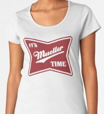 it's mueller time Women's Premium T-Shirt