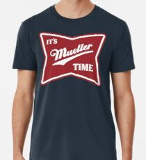 it's mueller time Men's Premium T-Shirt