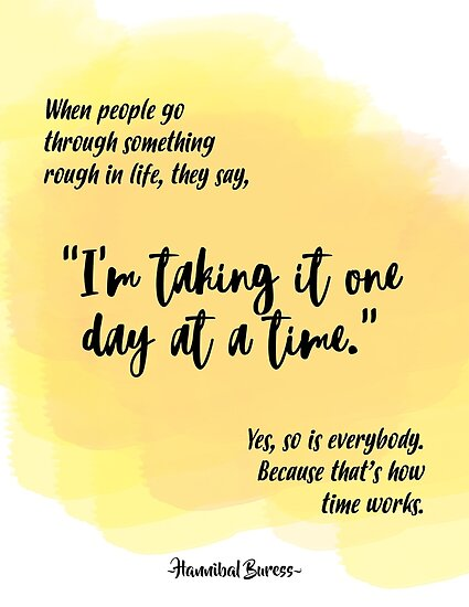 Hannibal Buress One Day At A Time Quote Posters By Abbeywig Redbubble
