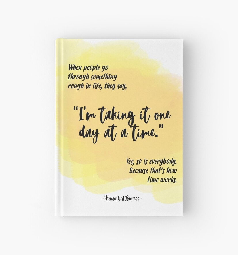 Hannibal Buress One Day At A Time Quote Hardcover Journals By