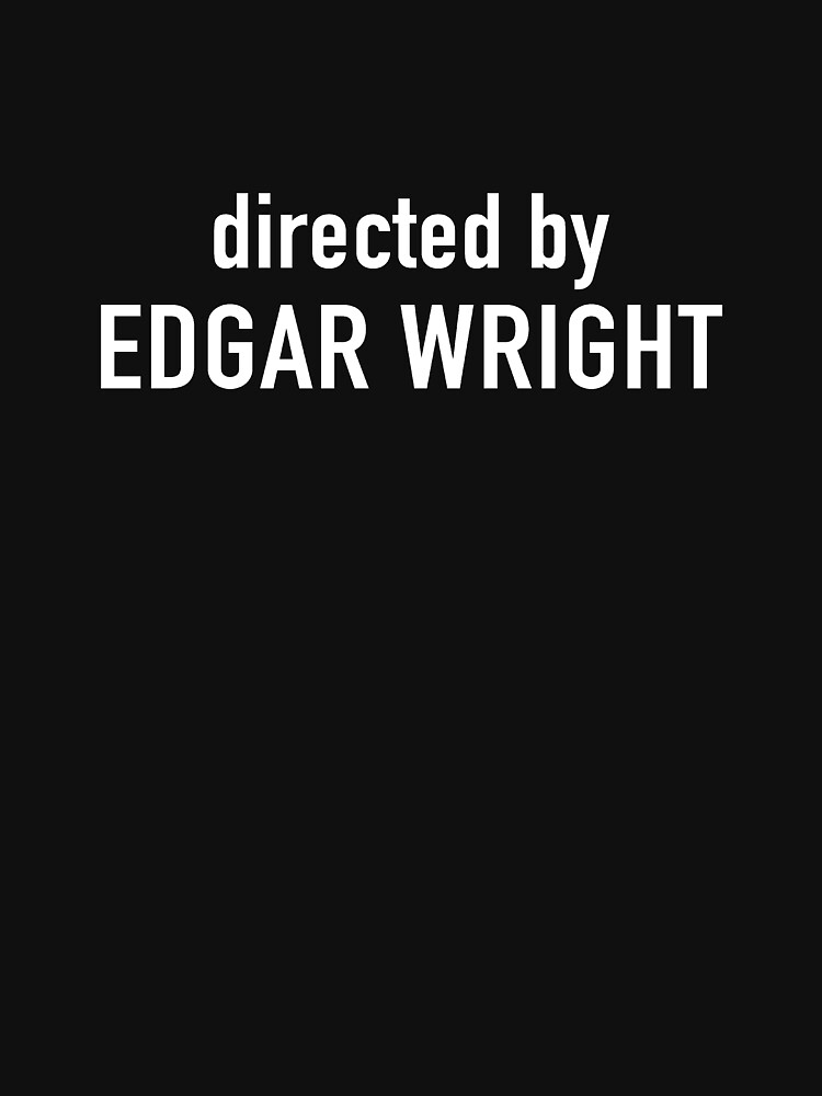 Hot Fuzz   Directed by Edgar Wright by directees
