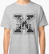 HIGH ON LIFE -Straight Edge #DrugFree Classic T-Shirt