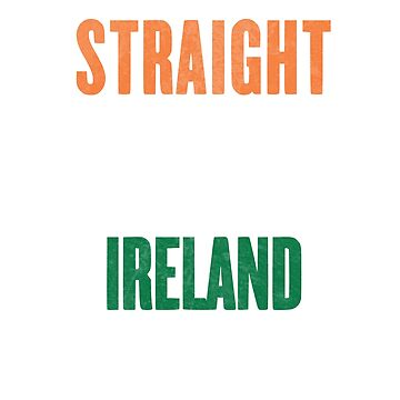 Straight Outta Ireland by teachertees