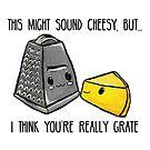 This might sound cheesy - Food Pun by artsbycheri
