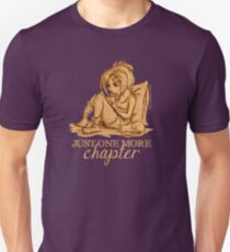 Just one more chapter... Unisex T-Shirt
