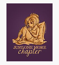 Just one more chapter... Photographic Print