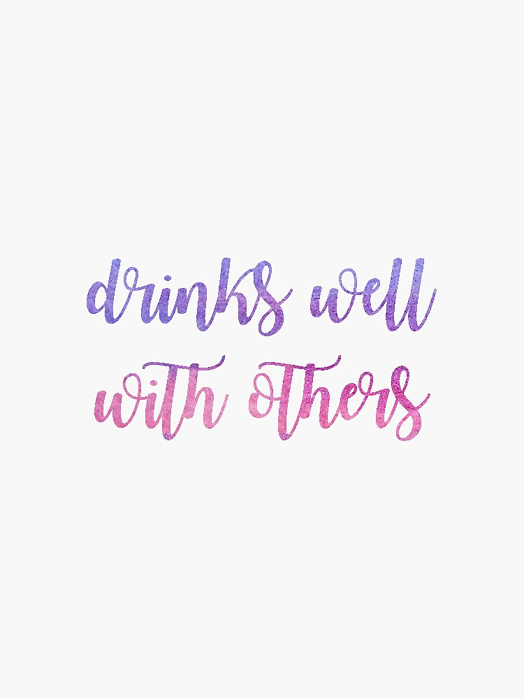 Drinks well with others sticker by sampalahnukart