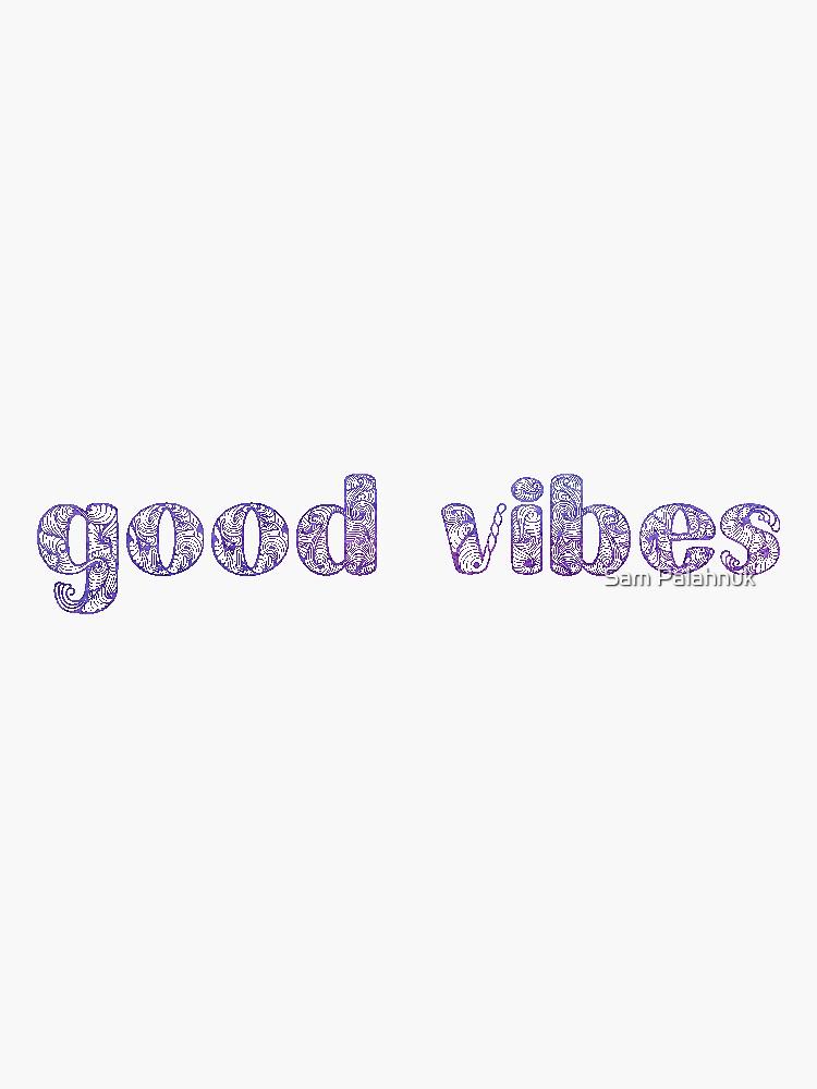 Good Vibes sticker  by sampalahnukart
