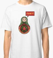 Russian Nesting Doll NYET! Matryoshka Classic T-Shirt