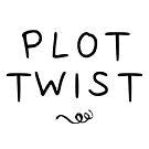 Plot Twist by whatsandramakes
