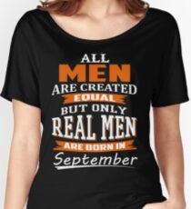 All Men - Real Men Are Born in September Tshirt Women's Relaxed Fit T-Shirt