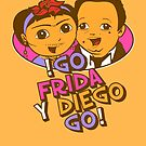!Go Frida Y Diego, Go! by MomfiaTees