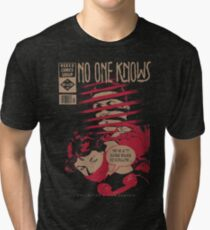 No One Knows  Tri-blend T-Shirt