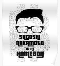 Satoshi Nakamoto is My Homeboy Poster